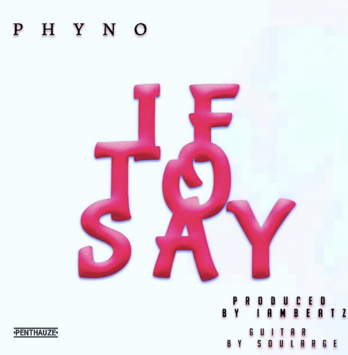 Phyno - If To Say