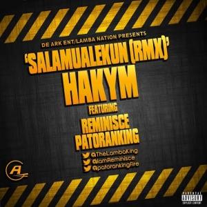 Hakym - Salamualekun (Remix) (feat. Reminisce & Patoranking)