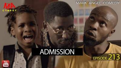 Comedy Skit: Mark Angel Comedy - Episode 213 (Admission)