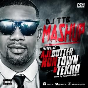 DJ TTB - Mashup (feat. Ajebutter, Tekno & Runtown)