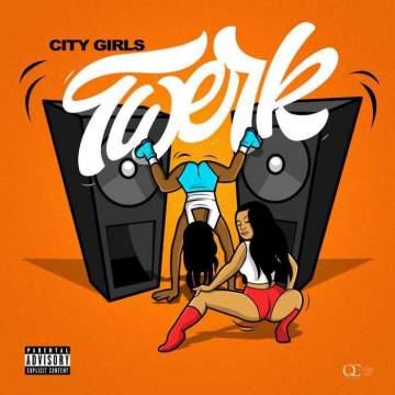 Music: City Girls - Twerk (feat. Cardi B)