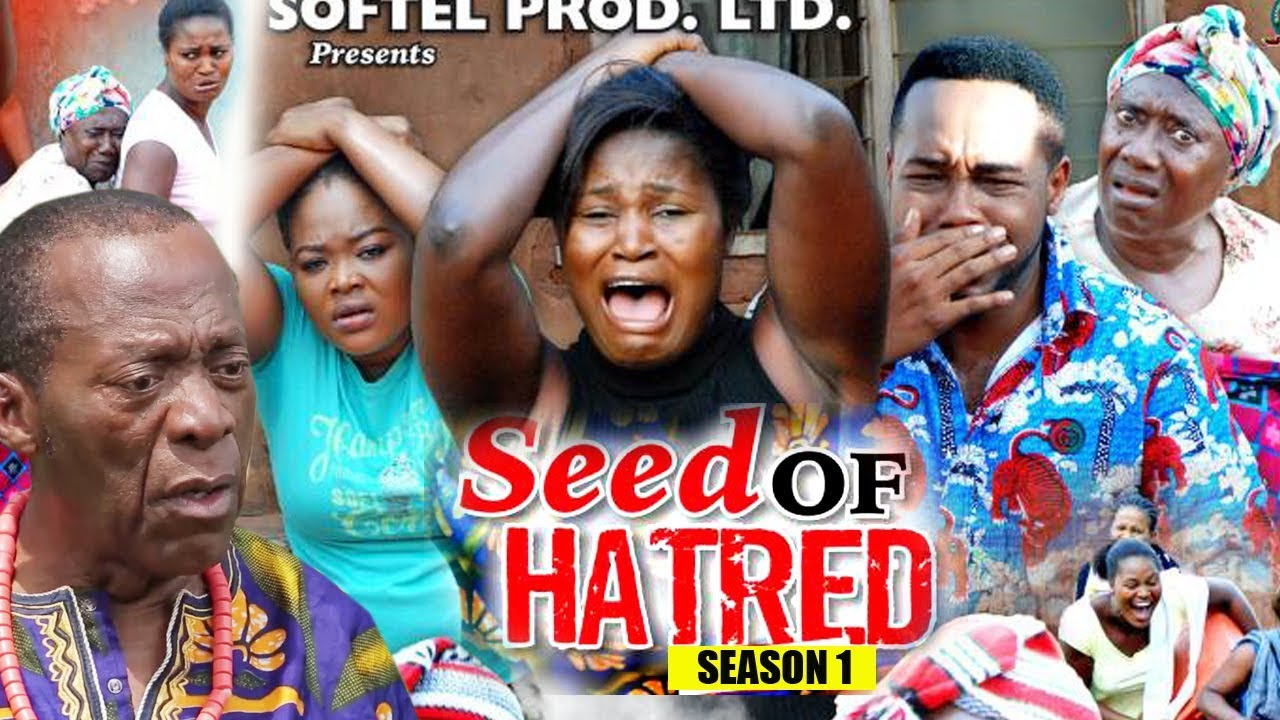 Nollywood Movies;Seed of Hatred (2018) Download Parts 1, 2, 3 & 4