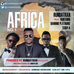 Rundatrax - Africa (No. 1) (feat. Runtown, Diamond Platnumz & Teddy-A)
