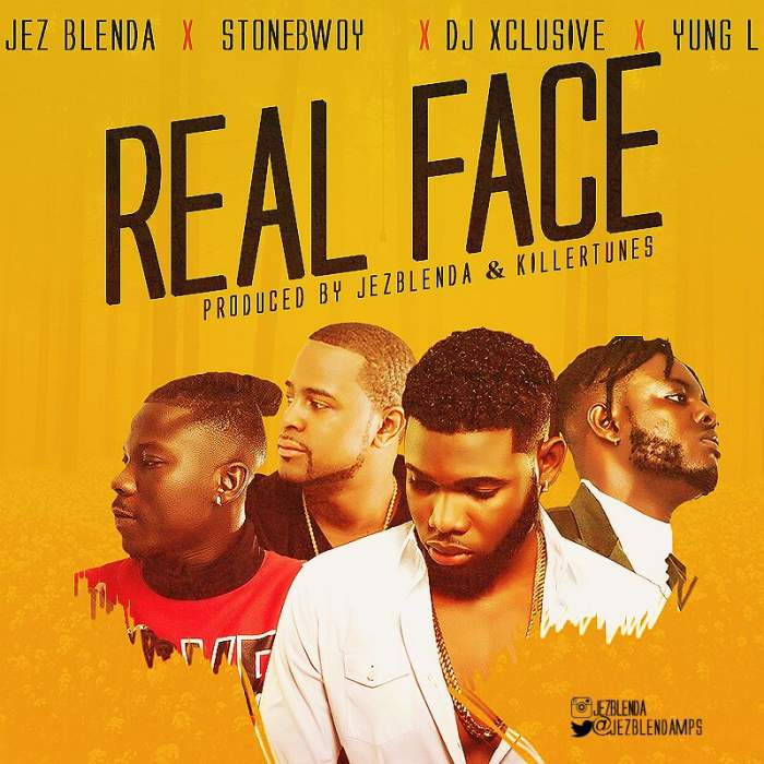 Jez Blenda - Real Face (ft. Stonebwoy, DJ Xclusive & Yung L)