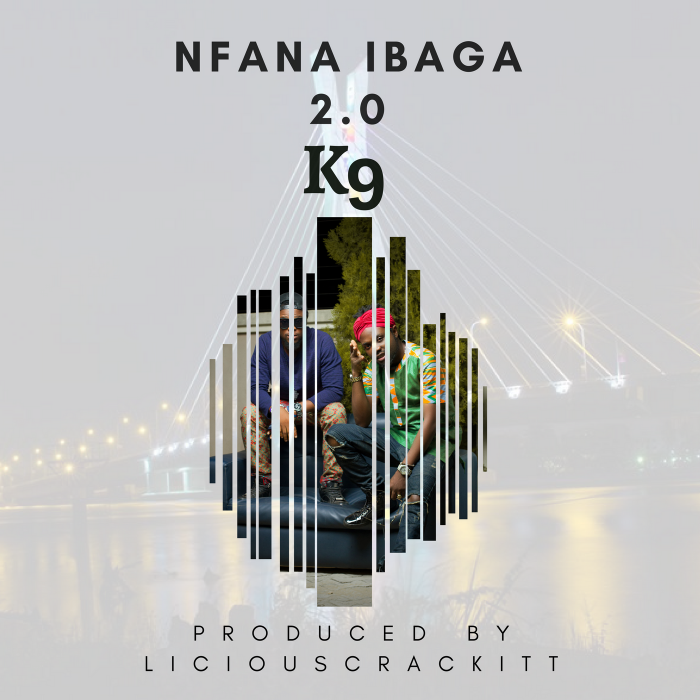 K9 - Nfana Ibaga 2.0