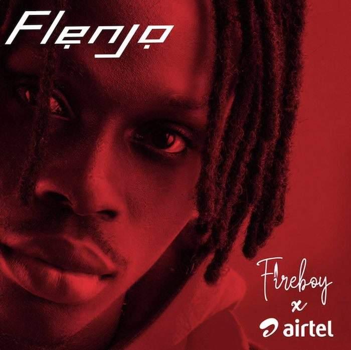Airtel & Fireboy DML - Flenjo