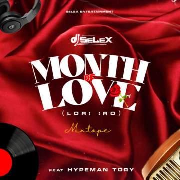 DJ Mix: DJ Selex - Month of Love (Lori Iro) Mixtape 08183486214