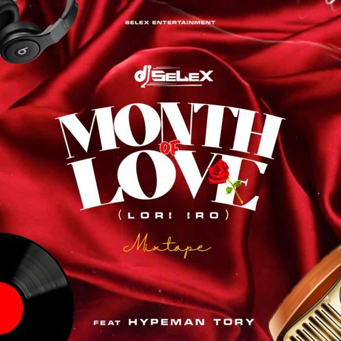 DJ Selex - Month of Love (Lori Iro) Mixtape 08183486214
