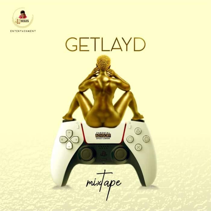 DJ Selex - Get Layd Mixtape 08183846214