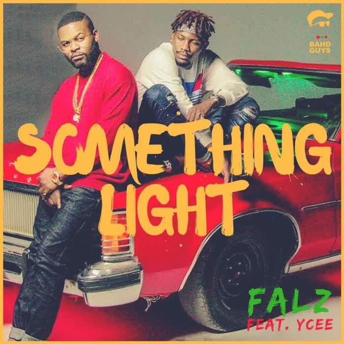 Falz - Something Light (feat. YCee)