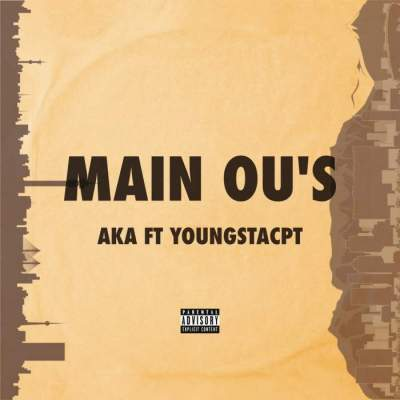 Music: AKA - Main Ou's (feat. YoungstaCPT)