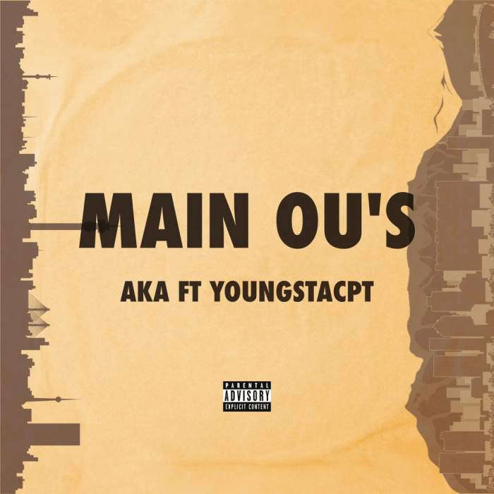 AKA - Main Ou's (feat. YoungstaCPT)