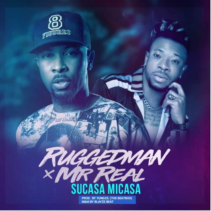 Ruggedman - Sucasa Micasa (feat. Mr Real)