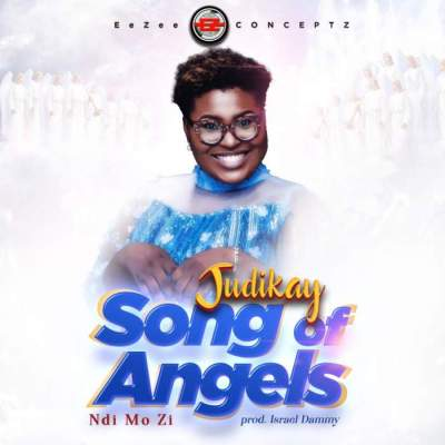 Gospel Music: Judikay - Song of Angels (Ndi Mo Zi)