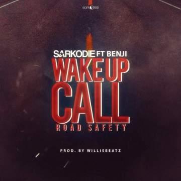 Music: Sarkodie - Wake Up Call (Road Safety) (feat. Benji) [Prod. by WillisBeatz]