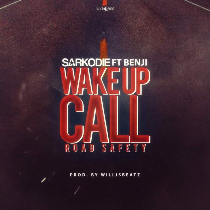 Sarkodie - Wake Up Call (Road Safety) (feat. Benji)