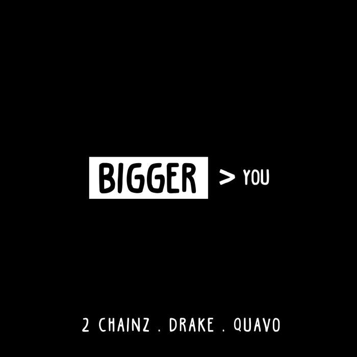 2 Chainz - Bigger Than You (feat. Drake & Quavo)