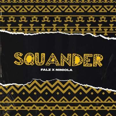 Music: Falz - Squander (feat. Niniola)
