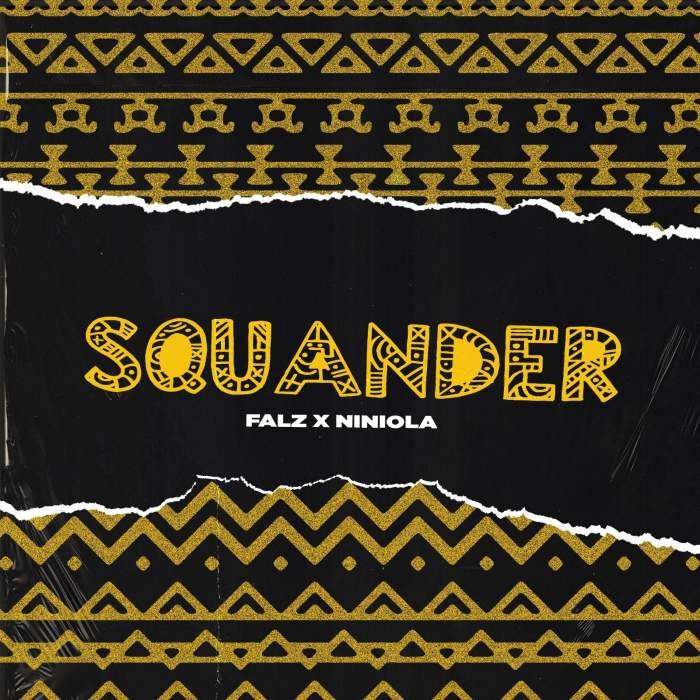 Falz - Squander (feat. Niniola)