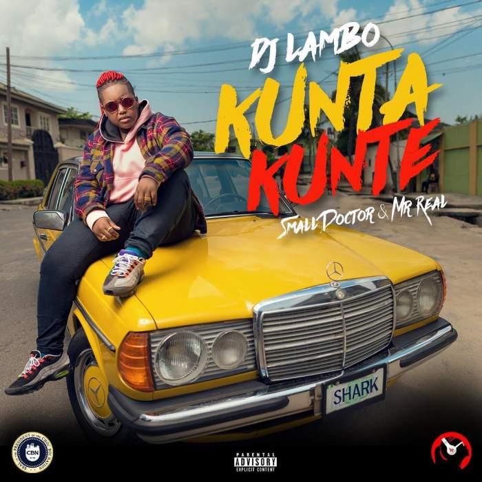 DJ Lambo - Kunta Kunte (feat. Small Doctor & Mr Real)