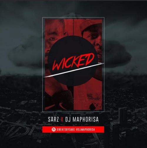 Sarz - Wicked (feat. DJ Maphorisa)