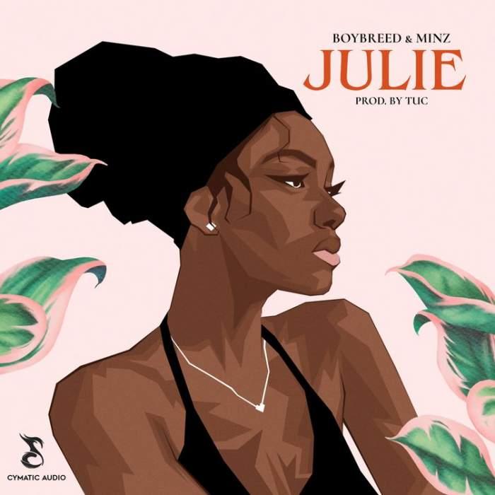 Boybreed - Julie (feat. Minz)