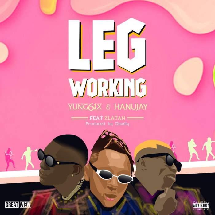 Yung6ix & Hanujay - Leg Working (feat. Zlatan)