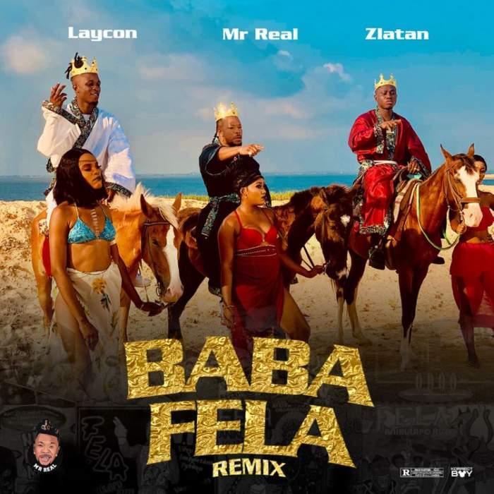 Music: Mr Real - Baba Fela (Remix) (feat. Laycon & Zlatan)