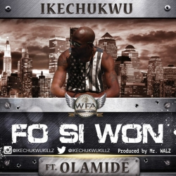 Ikechukwu - Fo Si Won (ft. Olamide)
