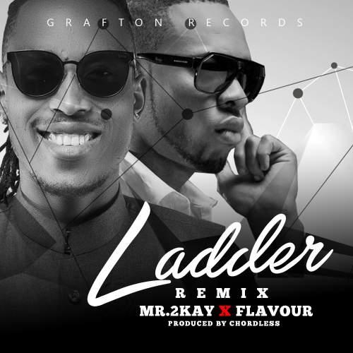 Mr 2Kay - Ladder (Remix) (ft. Flavour)
