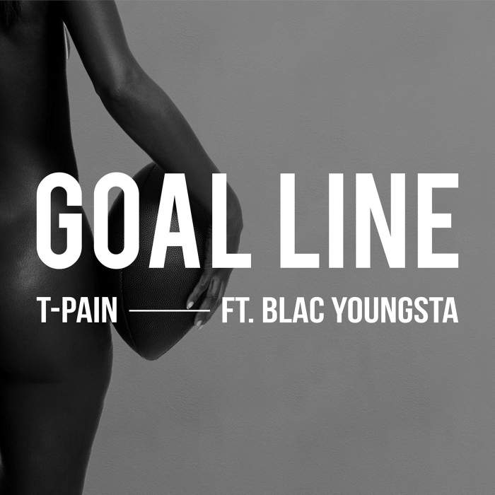 T-Pain - Goal Line (feat. Blac Youngsta)