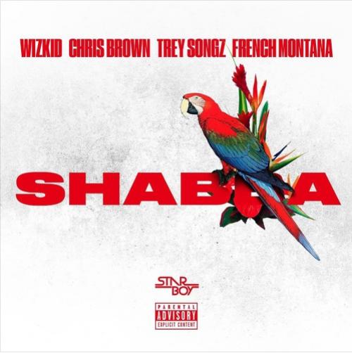 Wizkid - Shabba (feat. Chris Brown, Trey Songz & French Montana)