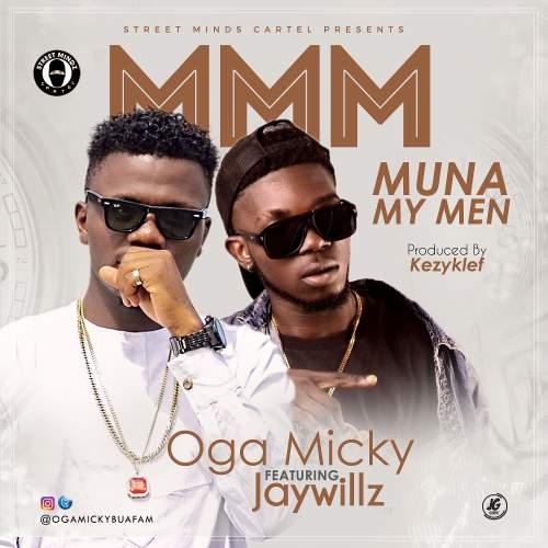 Oga Micky - MMM (Muna My Men) (feat. JayWillz)