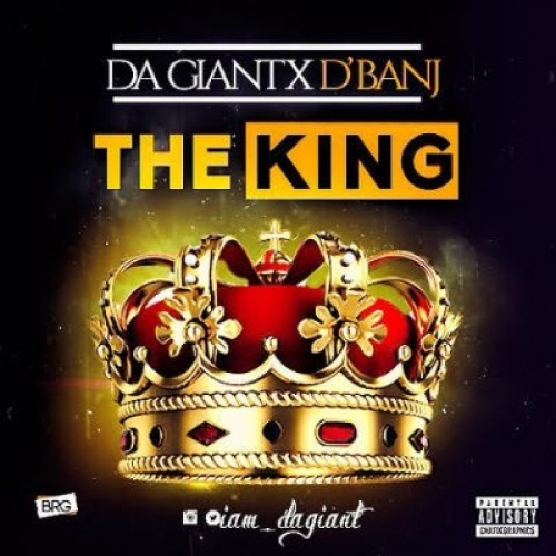 Da Giant - The King (feat. D'banj)