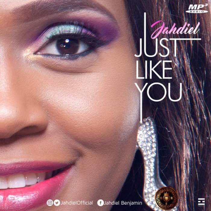Jahdiel - Just Like You