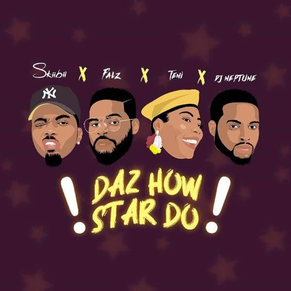 Skiibii - Daz How Star Do (feat. Falz, Teni & DJ Neptune)