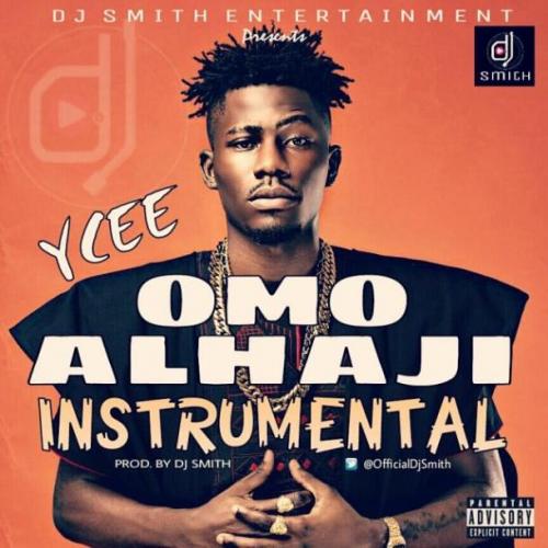 Ycee - Omo Alhaji (Instrumentals)