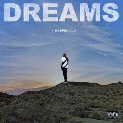 Download Album: DJ Spinall - DREAMS