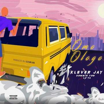 Music: Klever Jay - Omo Ologo (feat. Lyta & Demmie Vee)