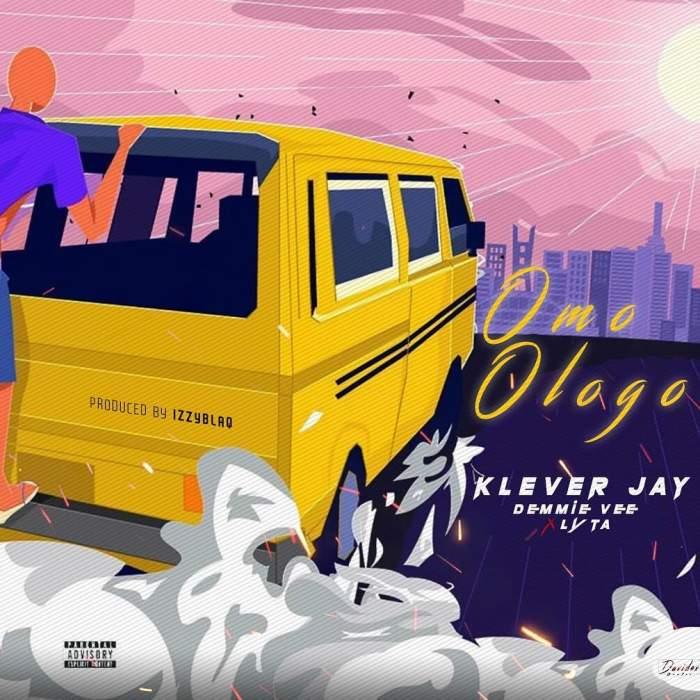 Klever Jay - Omo Ologo (feat. Lyta & Demmie Vee)