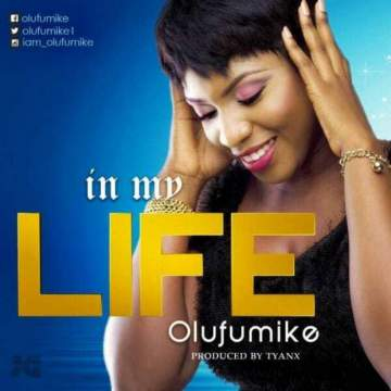 Gospel Music: Olufumike - In My Life [Prod. by Tyanx]