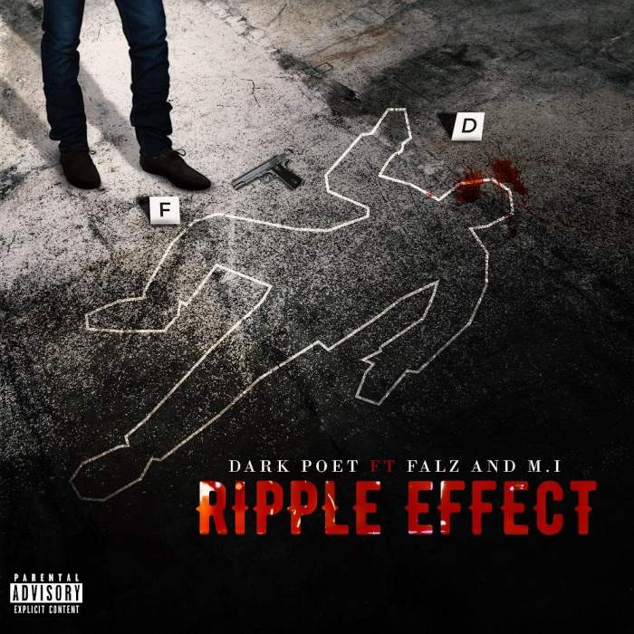 Dark Poet - Ripple Effect (feat. M.I Abaga & Falz)
