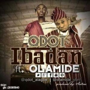 Qdot - Ibadan (feat. Olamide)