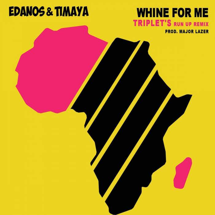 Edanos & Timaya - Whine For Me (Run Up Remix) (feat. DJ Triplet)