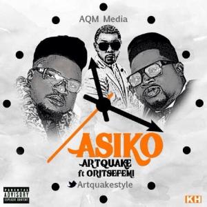 Artquake - Asiko (ft. Oritse Femi)