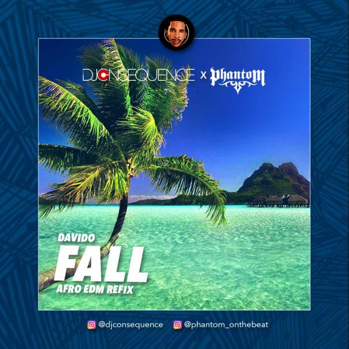 DJ Consequence & Phantom - Fall (Refix) (feat. Davido)