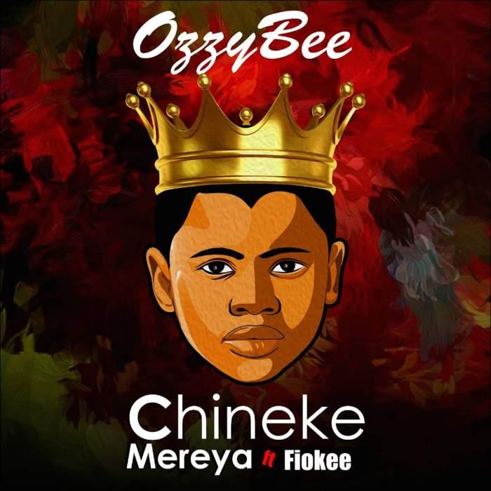 OzzyBee - Chineke Mereya (feat. Fiokee)