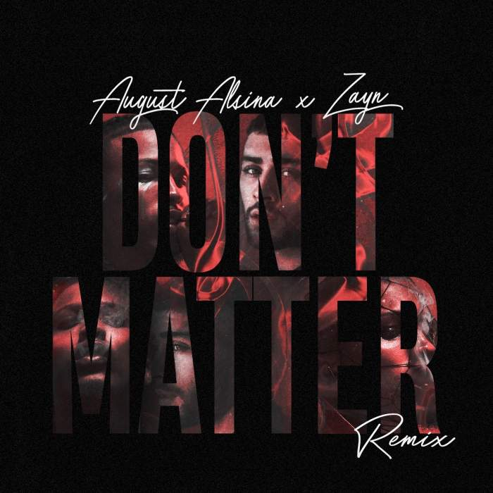 August Alsina & Zayn - Don't Matter (Remix)