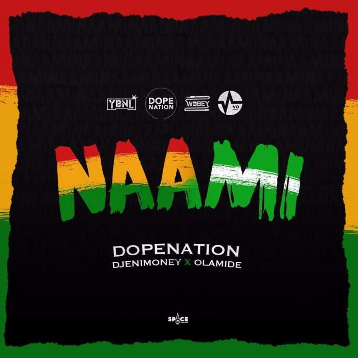 DopeNation - Naami (feat. DJ Enimoney & Olamide)
