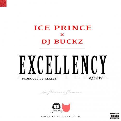 Ice Prince - Excellency (feat. DJ Buckz)